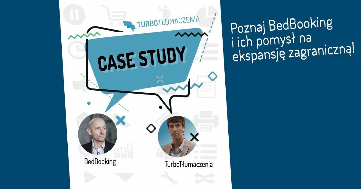 Co tłumaczenia online mają wspólnego z krótkoterminowym wynajmem noclegów? Poznaj BedBooking i ich pomysł na ekspansję zagraniczną!