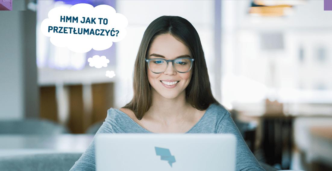 10 nieprzetłumaczalnych słów z języka angielskiego na polski